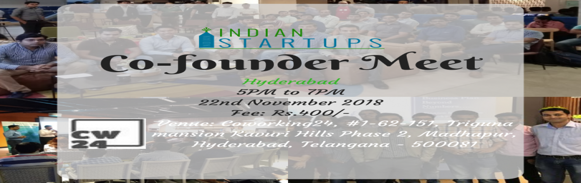 Book Online Tickets for Co-Founder Meet - November 2018 Edition , Hyderabad. \'Co-Founder Meet\' is a platform for an entrepreneur to meet like-minded entrepreneurs; they could be looking for a Co-Founder, looking for inspiration, looking for opportunities to network and collaborate. We provide a platform to express their ide