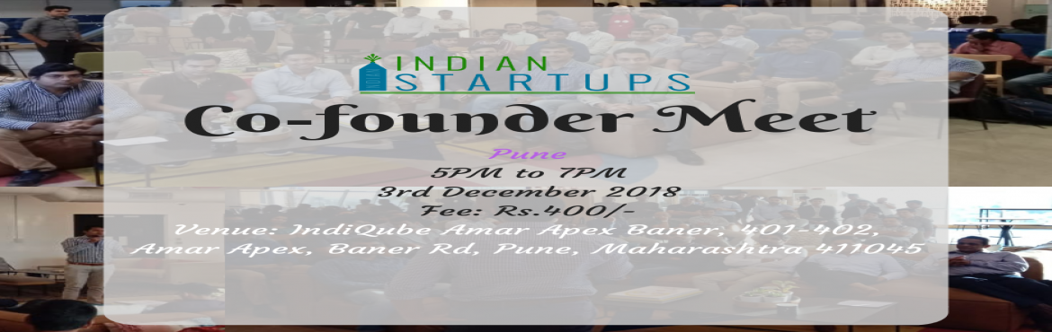 Book Online Tickets for Co-Founder Meet - December 2018 Edition , Pune. \'Co-Founder Meet\' is a platform for an entrepreneur to meet like-minded entrepreneurs; they could be looking for a Co-Founder, looking for inspiration, looking for opportunities to network and collaborate. We provide a platform to express their ide