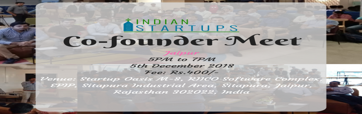 Book Online Tickets for Co-Founder Meet - December 2018 Edition , Jaipur. \'Co-Founder Meet\' is a platform for an entrepreneur to meet like-minded entrepreneurs; they could be looking for a Co-Founder, looking for inspiration, looking for opportunities to network and collaborate. We provide a platform to express their ide
