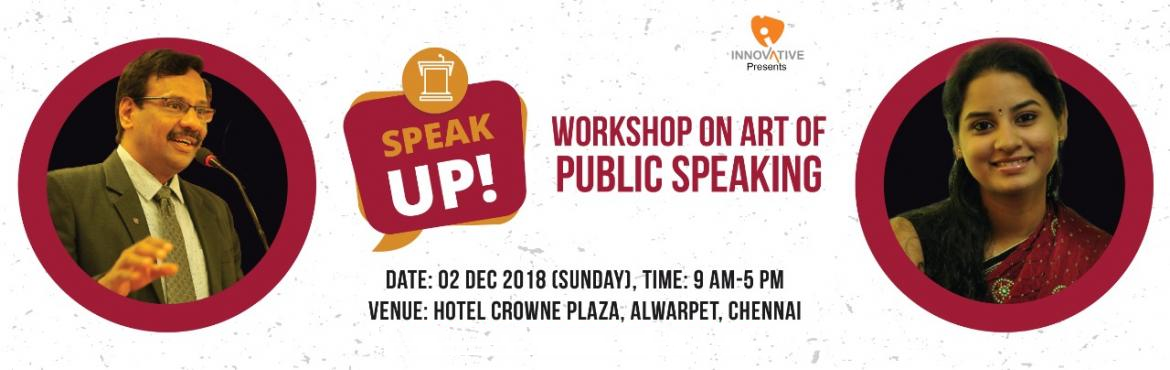 Book Online Tickets for Speak UP - Workshop on Art of Public Spe, Chennai. Are you someone with the desire to express yourself, talk and address people? Are you someone whose work demands that you lead many people? Are you someone who is already out there experimenting your speaking skills and establishing yourself? Whichev