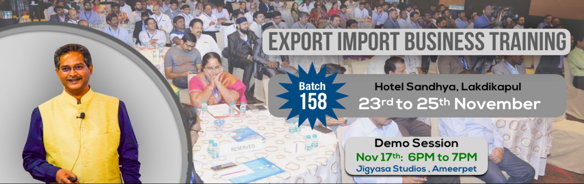 Book Online Tickets for Demo for Batch-158, Hyderabad. This Demo Session will give you an understanding of the present scenario of Export and Imports, Unexplored Products & Markets ,Upcoming Product Lines and also the content of our 3-Days Training Program. Click here for details of Main Traini