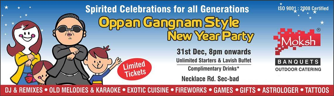 Book Online Tickets for Oppan Gangnam Style - NYE Party 2013 @ M, Hyderabad. Oppan Gangnam Style - New Year Party 2013 @ Moksh