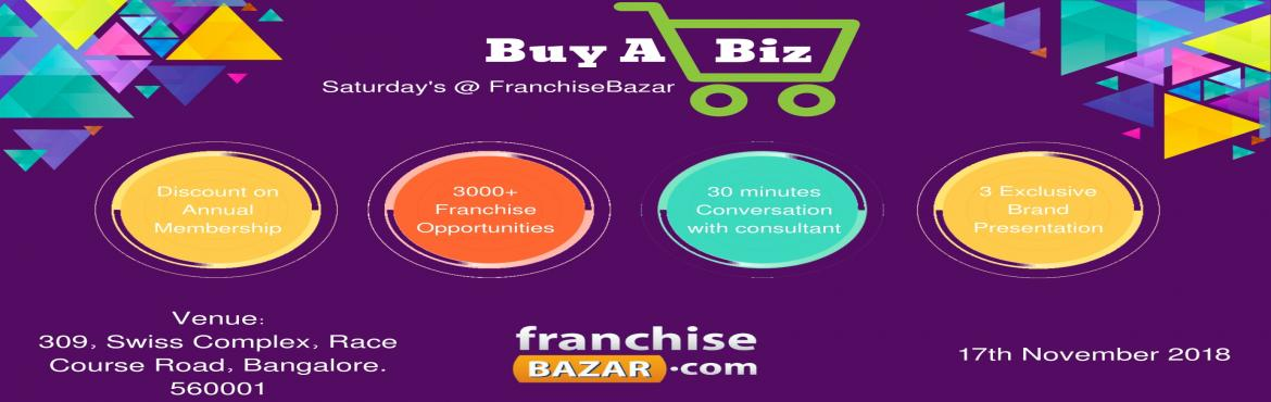 Book Online Tickets for FranchiseBazar Buy A Biz, Bengaluru. A 30 Minutes Initial Free Consultation Only On Saturdays50% Discount On Annual MembershipsStart A New Business Instantly.2500+ OpportunitiesFranchiseBazar is inviting all the aspiring Entrepreneurs to make their presence at Buy - A - Biz to exp