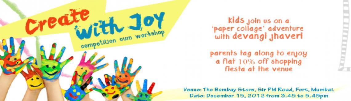 CREATE WITH JOY - A Children\'s Art Competition Cum Workshop