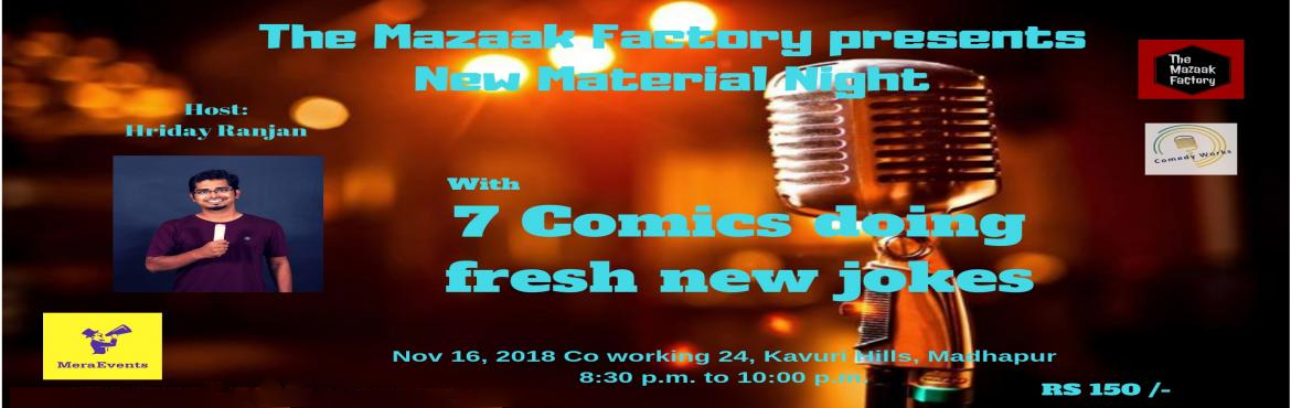 Book Online Tickets for New Material Night with Hriday Ranjan, Hyderabad. The Mazaak Factory in association with Comedy works presents you a New Material Nights a Stand up comedy nights with 7 comics who will be performing their best sets written over the last couple of months. In this show you will see a mixture of new an