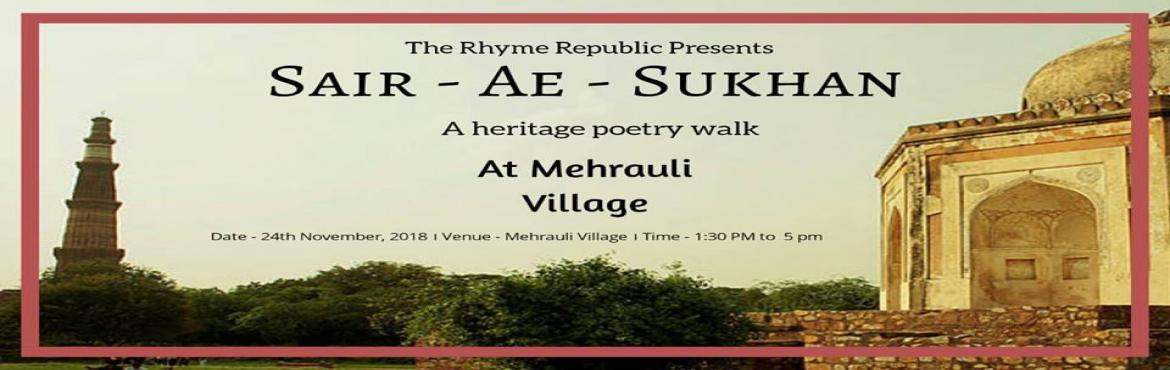 Book Online Tickets for Sair-Ae-Sukhan, New Delhi. Mehrauli.A testimony to the evolution of Indraprastha into Dilli encased in sandstone. It has seen the rise and fall of some of the most powerful empires in the history of India.The Rhyme Republic takes you down the nooks of the oldest co