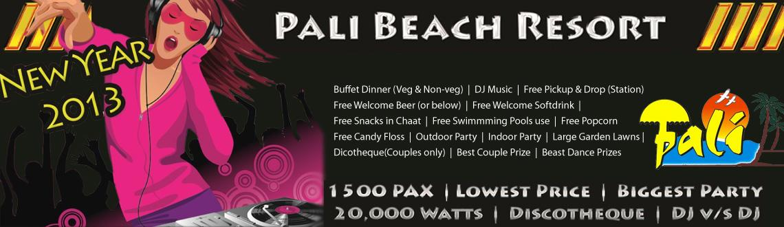 Book Online Tickets for New Year @ Pali Beach Resort, Mumbai. Welcome the New Year 2013 on the beach resort  Pali Beach resort is the place you should be in with your loved one to welcome 2013  Key Features of the New Year Party   Indoorandoutdoor party area Large open garden law