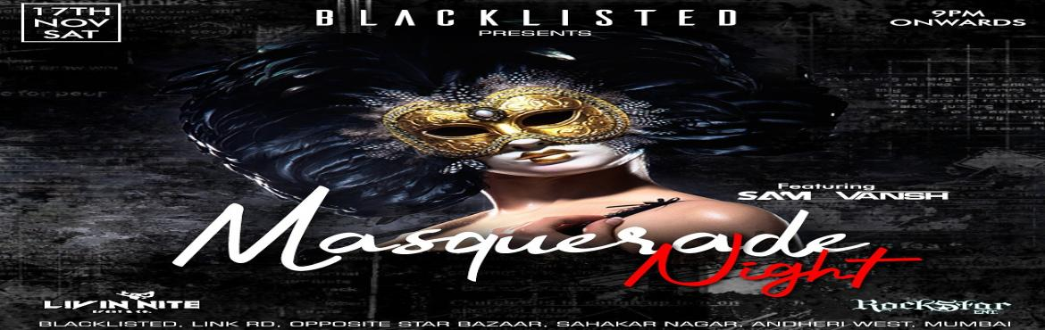 Book Online Tickets for Masquarade Party @ Blacklisted (Andheri), Mumbai.