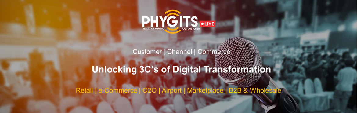 Book Online Tickets for PHYGITS LIVE, Mumbai. Customer   Channel   Commerce Unlocking 3C's of Digital Transformation Retail   e-Commerce   O2O  Airport   Marketplace   B2B & Wholesale One Platform. Infinite Opportunities. Retail industry is going through a paradigm shift wi