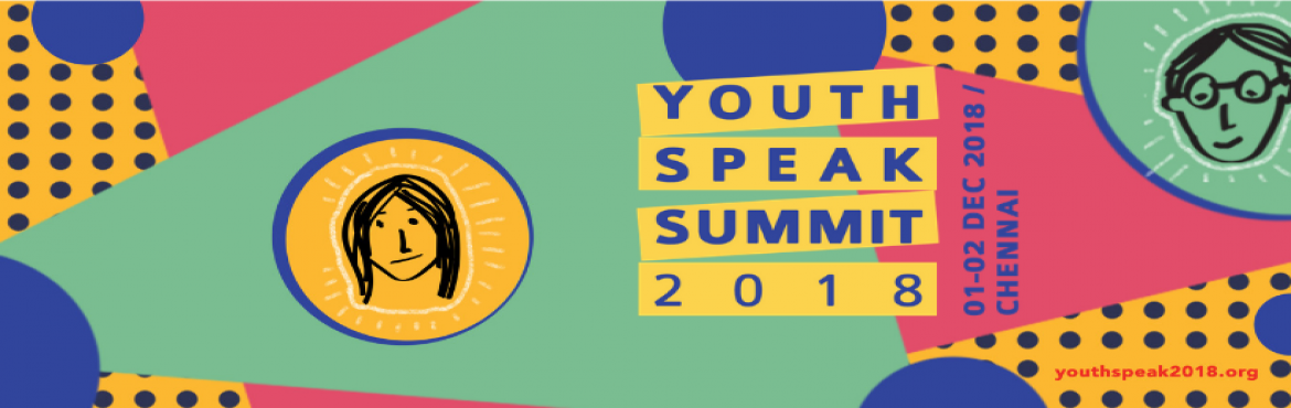 Book Online Tickets for South India Youth Speak Summit 2018, Chennai. Spread over two days, the summit will provide an opportunity to network with mentors, experts and fellow change makers to ask those questions you had no one to ask. The Summit comprises of talks by inspiring youth icons, discussions on issues, story