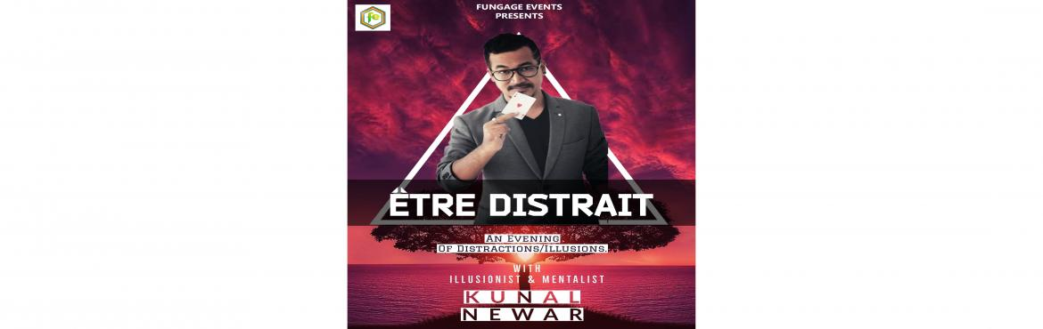 Book Online Tickets for Etre Distrait with Illusionist and Menta, Pune. \