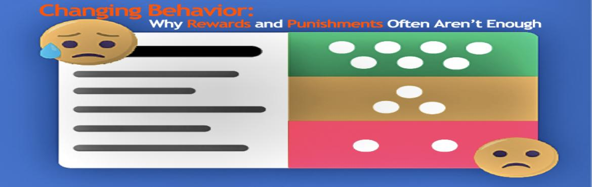Book Online Tickets for Webinar on Changing Behavior Why Rewards, Aurora. OVERVIEW Every employee is different and needs a different approach. There is no one-size-fits all when it comes to encouraging employees to perform and improve. Generic rewards and punishments have a de-motivating effect. Learn to apply the latest u