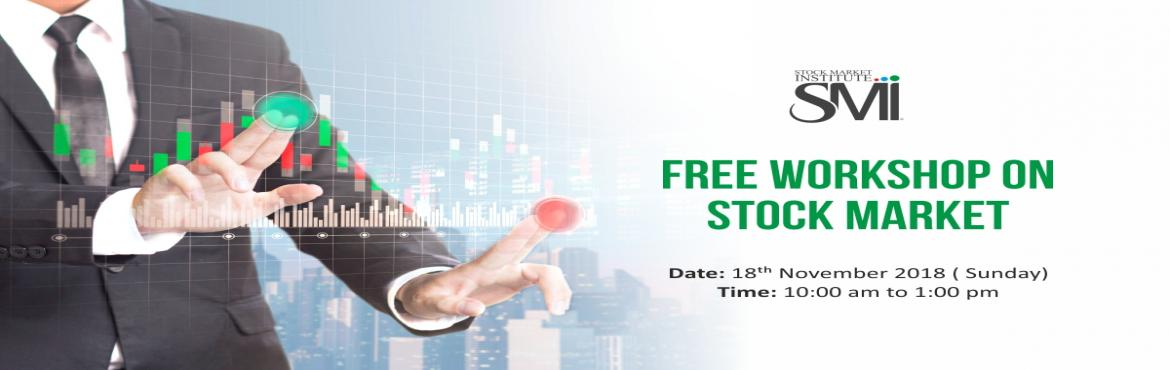 Book Online Tickets for Free Workshop on Stock Market, Mumbai. Stock Market Institute proudly presents a free workshop on Stock Market that is thoughtfully designed to teach techniques of Trading and Investing delivered by eminent domain experts. This workshop removes the wrong perceptions you may have related t