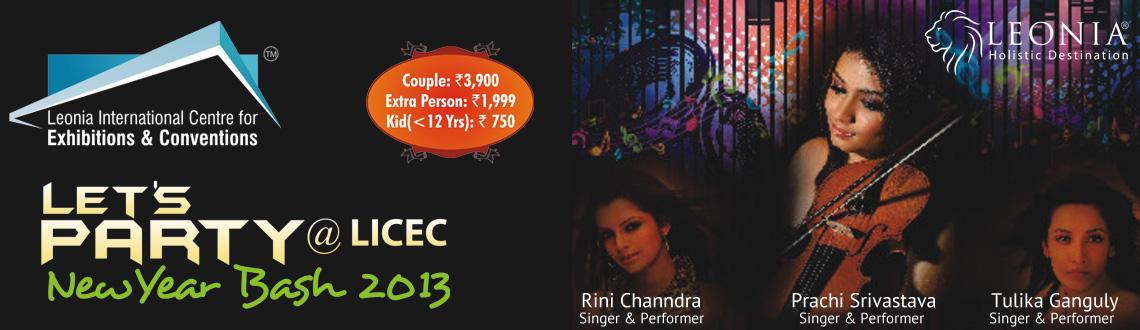 Book Online Tickets for Lets Party @ Leonia Resorts-LICEC - NYE , Hyderabad. Lets Party @ LICEC - New Year Bash 2013
