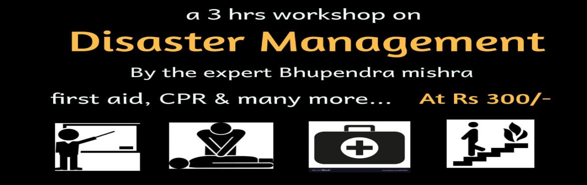 Book Online Tickets for Disaster Management Workshop-Save Life B, Pune. Trekism Adventures and Outdoors Invite You to Disaster Management WorkshopBy The Experts Bhupendra Mishra ( The Resilient Foundation) Save Life Build Resilient Community With Us This Workshop is the ideal starting block for anyone interested in the b