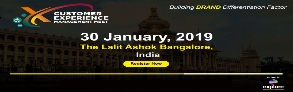 "Book Online Tickets for CUSTOMER EXPERIENCE MANAGEMENT MEET 2019, Bengaluru. Unite with us at ""CUSTOMER EXPERIENCE MANAGEMENT MEET"" slated on ""30 January, 2019"" at Bangalore,India. To learn from the leaders of the world about their customer experience strategies across all channels and touch"