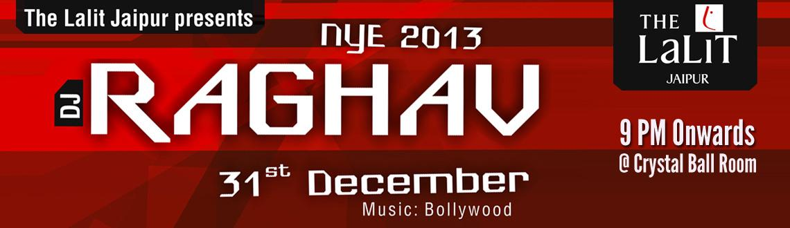 Celebrate New year`s with DJ Raghav at Jaipur