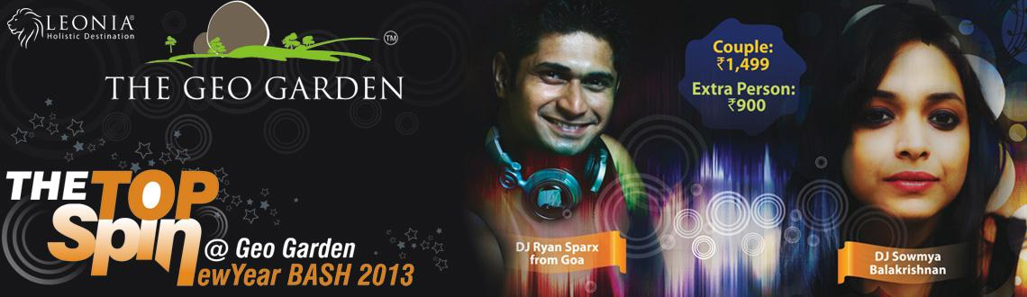 Book Online Tickets for THE TOP Spin New Year Bash 2013 @ Geo Ga, Hyderabad. THE TOP Spin New Year Bash 2013 @  Leonia Resorts Geo Garden