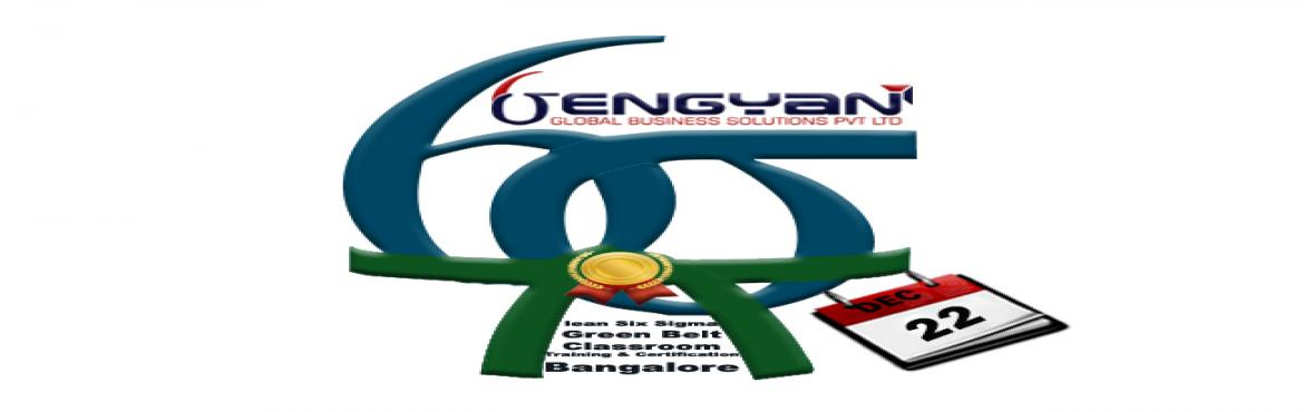 Book Online Tickets for Six Sigma Green Belt Certification Class, Bengaluru. GenGyan announces Accredited Lean Six Sigma Green Belt Certification Classroom Training at Bangalore @ 22ndDecember. Master Black Belt (Champion)Shylesh Sethia who comes with 26 years of experience and has a very strong forte in Lean Six