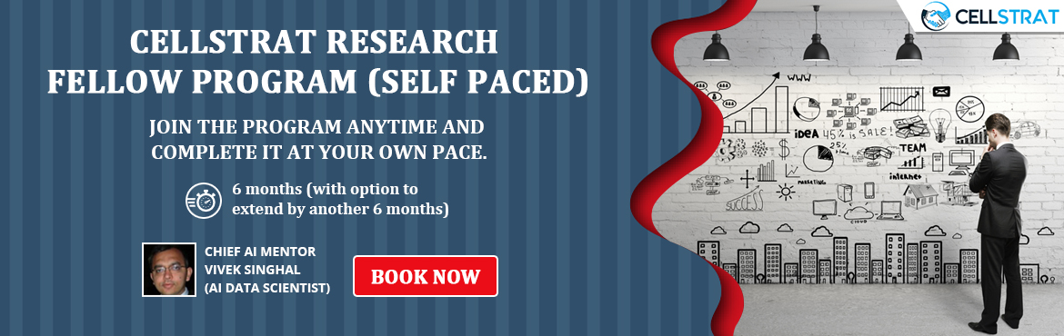 Book Online Tickets for CellStrat Research Fellow Program, New Delhi. PROGRAM DESCRIPTION This 6 months program (with option to extend by 6 months) is designed to create globally eminent AI Scientists with world-class expertise and R&D orientation. One might say it is similar todoing a \