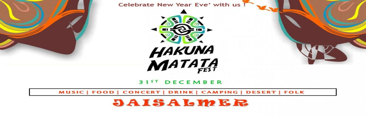 Book Online Tickets for Celebrate New Year in Jaisalmer Sam sand, Jaisalmer. Hakuna Matata Two words derived from the Swahili Language means \