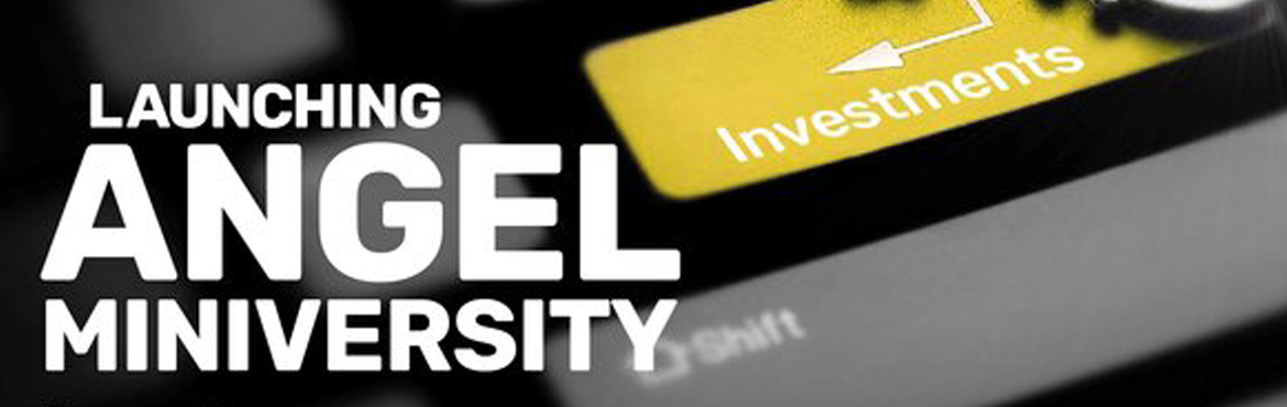 Book Online Tickets for Angel Miniversity - Delhi, New Delhi.     10:00 -10:45 AM   Introduction to Angel Investing  What is angel investing? Angel Investor v Venture Capitalist Who is an angel investor? What are the risks & rewards of an Angel Investing Portfolio? Advantages of Investing via Angel Ne