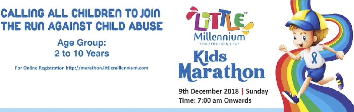 Book Online Tickets for Little Millennium Kids Marathon 2018, Mumbai. Little Millennium Kids Marathon is a short distance run by preschool children to support the cause against child abuse and promote healthy development of children. Our mission is to celebrate running, promote physical fitness and highlight the import