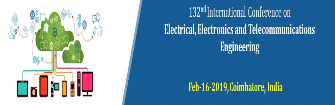 Book Online Tickets for 132nd International Conference on Electr, Coimbatore. This Conference provides a perfect platform for scientists, engineers, and students from all over the world to meet and to discuss Advanced Technologies which is going to change the world, on a broad range of subjects. Original research papers for pr
