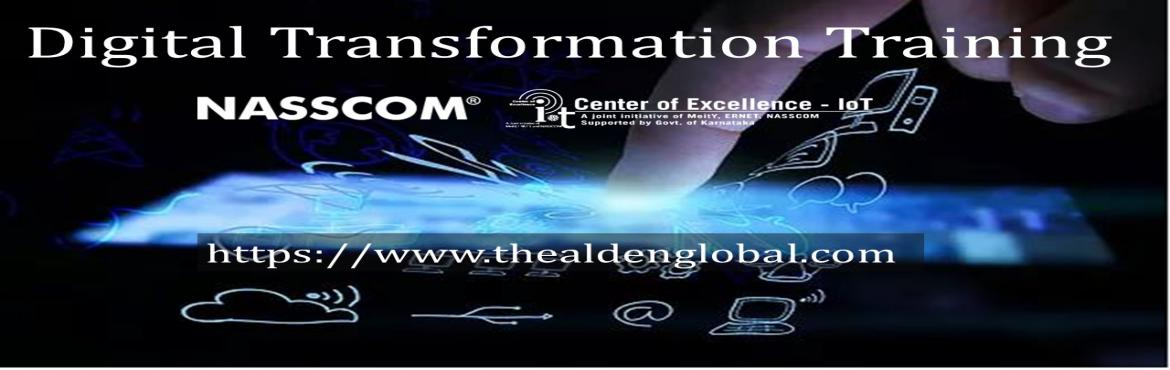 Book Online Tickets for Digital Transformation Training cum Work, Bengaluru.    You can do a top-rated Digital Transformation training certified by NASSCOMCOE now. This is highly accepted by the Industry and Chief Digital officers, CIOs and CTOs. Key Learnings Formulate Digital Transformation Strategy How
