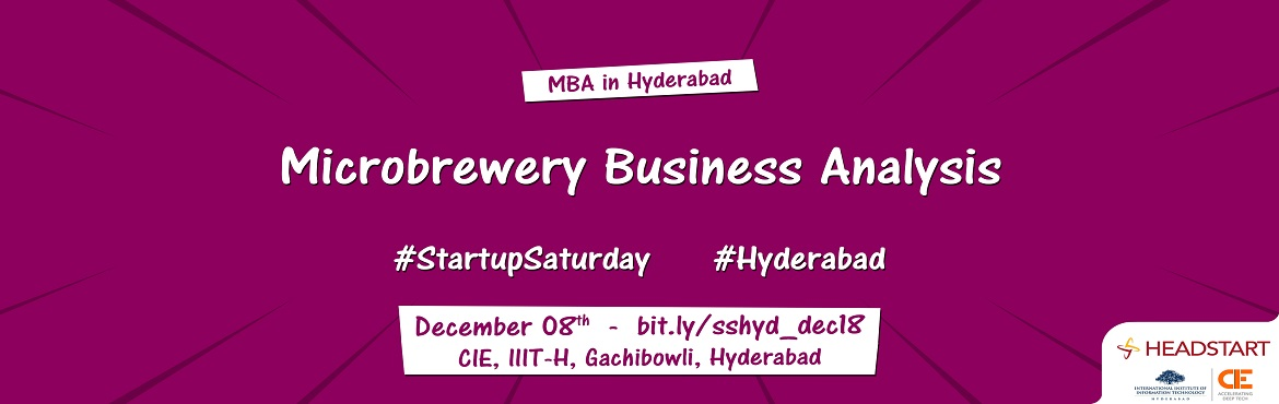Book Online Tickets for MBA in Hyderabad  - Microbrewery Busines, Hyderabad. MBA in Hyderabad  - Microbrewery Business Analysis With the Food and Beverage industry transitioning into an \