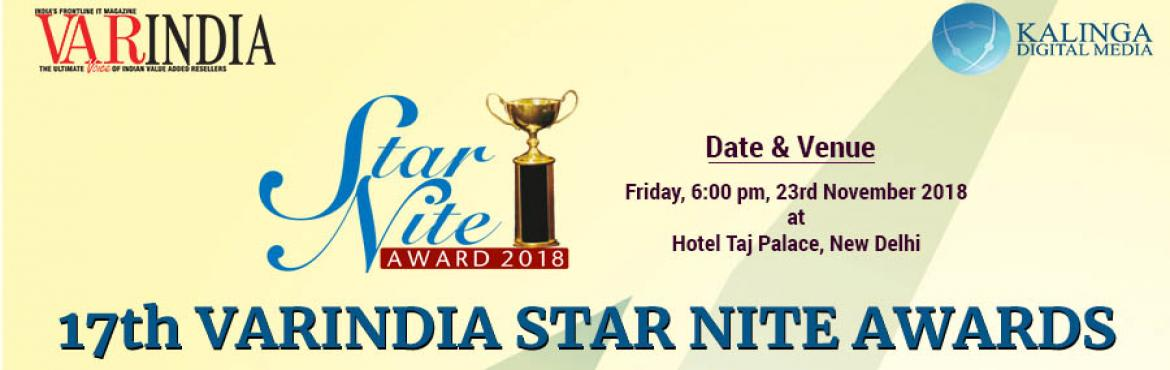Book Online Tickets for 17th Star Nite Awards 2018, New Delhi. The VARINDIA Star Nite Awards (SNA), the DNA of Channel, is a major annual event for IT channel partners in India. The event brings together major technology vendors, distributors, MSPs, solution partners and resellers to discuss on industry trends