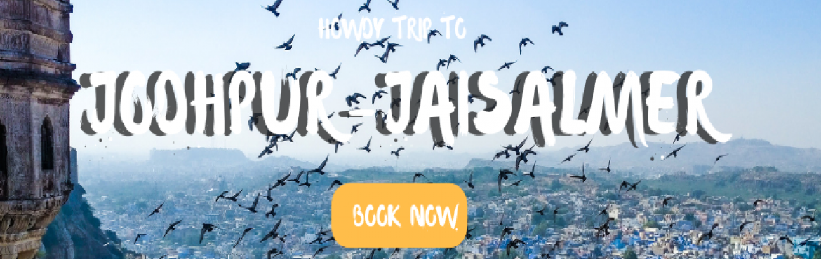 Book Online Tickets for Howdy Trip to JODHPUR JAISALMER Christma, Delhi. Book your trip to Jodhpur Jaisalmer thisChristmasweekend @ Rs 6,999 | Book Now For Rs199Only    3* hotel stay in Jodhpur   Ac Deluxe Bus Swiss camp stay Jaisalmer   5 meals    Camel ride - R
