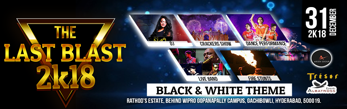 Book Online Tickets for The Last Blast 2k18 (New Year event), Hyderabad. A perfect New Year Blast which will leave you astonished! It\'s the Last Blast of 2k18, but we promise, it will be unalterable from your memory. Forget all your worries and re-live 2018 once again in just 6 hours. Make it unforgettable Attractions fo