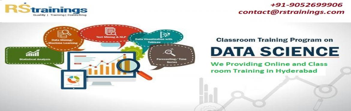 Book Online Tickets for Data Science Online Training in Hyderaba, Hyderabad. RStrainings helps understudies with legitimate preparing in Data Science, so will have the capacity to work industry according to industry necessity. Preparing is outline in such an approach to adapt up to the most recent request of Data Scientist in
