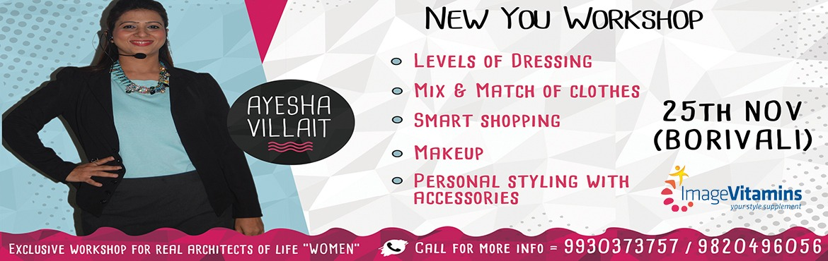 Book Online Tickets for New You Workshop, Mumbai. NEW YOU WORKSHOP by Image Vitamins is back after a breakRegister soon for Sunday Workshop on25th November at Borivali. *Contents Of Workshop* Wardrobe Styling Learn how to create different looks with same wardrobe clothes .Learn how to mix &