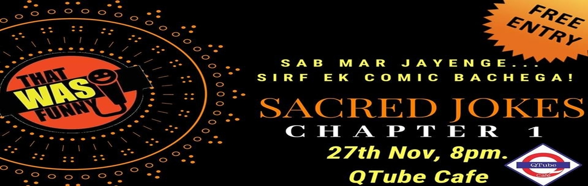 Book Online Tickets for Sacred Jokes - Chapter 1 - FREE ENTRY, Mumbai. FREE ENTRY - RS \