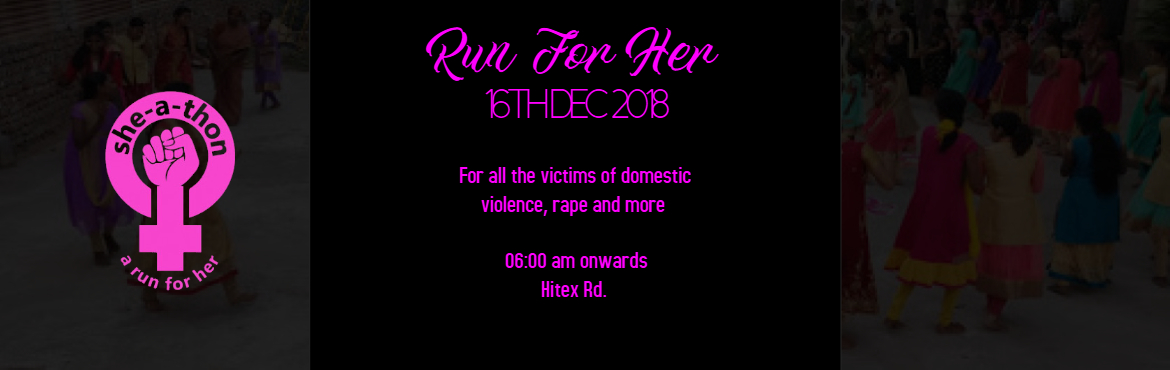 Book Online Tickets for She-A-Thon, Hyderabad. She-A-Thon is a run dedicated to help women be equalized in society. For all the victims of rape, domestic violence and more, all the raisings go to the Kasturba Gandhi National Memorial Trust.Founded by Mahatma Gandhi in 1945, the Kastur