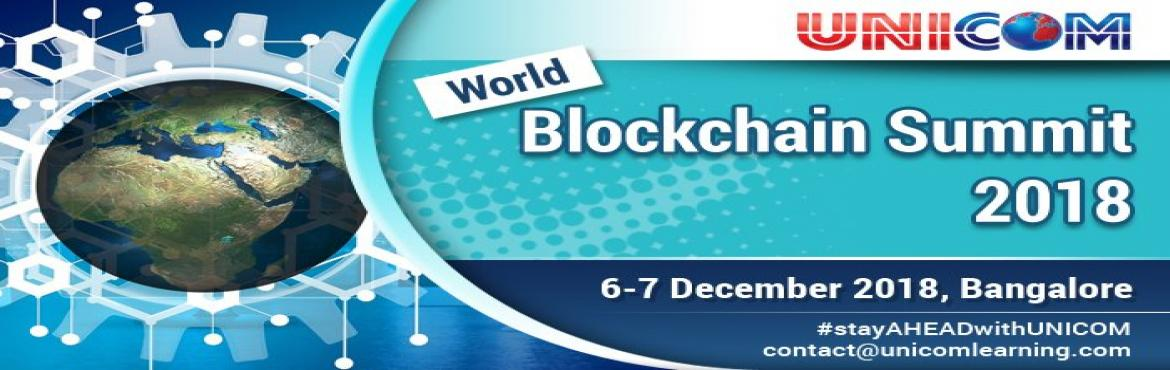 Book Online Tickets for WORLD BLOCKCHAIN SUMMIT - 2018 BENGALURU, Bengaluru.   The World Blockchain Summit is taking place on 6th & 7th Dec 2018 at Radisson Blu Bengaluru. Our speakers at this event are subject experts and they will examine and analyse the impact on various industries, the challenges and opportuniti