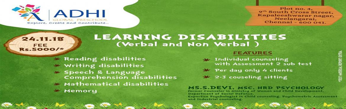 Book Online Tickets for Learning Disabilities Learning Disabilit, Chennai. A event to help your children with reading disabilities, writing disabilities,speech& language comprehension disabilities, mathematical disabilities, memory exercises going to be organised from24th Nov, 2018inAdhi Global Prescho