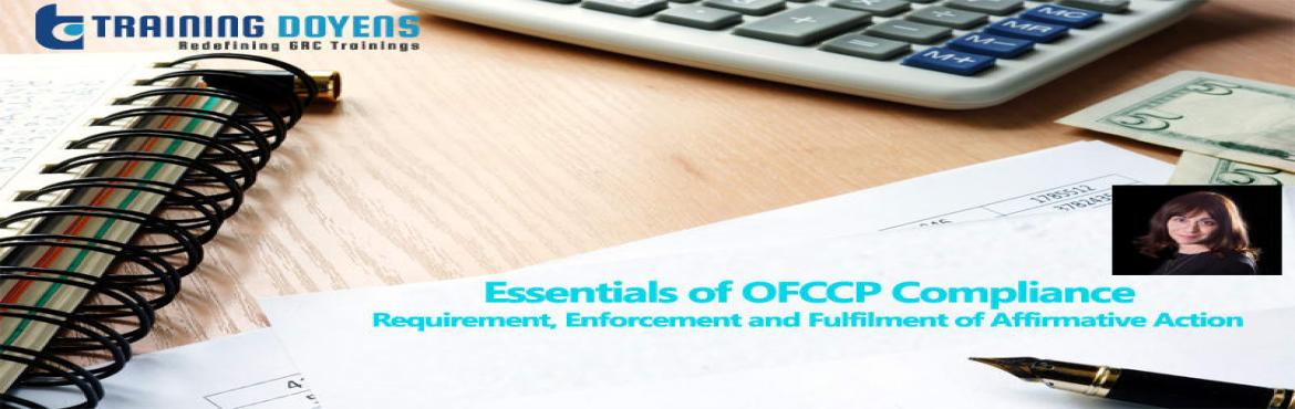 Book Online Tickets for Essentials of OFCCP Compliance: Requirem, Aurora. OVERVIEW Attendees should come away from this webinar with a working knowledge of the essentials of Affirmative Action and regulations that apply to federal contractors and sub-contractors and will also learn about some of the more recent change