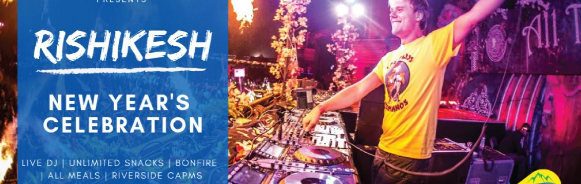 Book Online Tickets for Rishikesh - New Year Party , Rishikesh. Are your New Year\'s Plan sorted ?? Guess what, we have got you covered! And this time, It\'sBigger & Better!! With the most beautiful venue of Rishikesh, we present you an event full of life, music, dance, nature, adventure and much