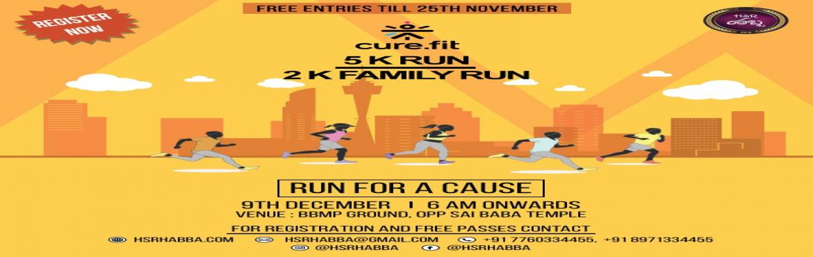 Book Online Tickets for HSR Habba 5K RUN FOR A CAUSE, Bangalore. Date: 9th December 2018 Time: 6:00am Venue: HSR BBMP Ground, 17th Cross, 19th Main, HSR Layout, Bangalore Opposite to Sai Mandir.   Register Over Phone: +91 7760334455 +91 8971334455   Fundraiser to set up science lap in Govt School  &