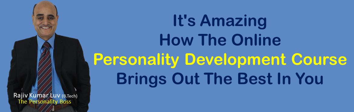 Book Online Tickets for The Personality Development Online Train, Mumbai.  14 Session Value-Packed Personality Development Online Training Course By The Personality Boss Take Your Life From Ordinary to Extraordinary Improve: Confidence, Communication, Career options, Leadership, Income, Power, Focus, Health, Influence