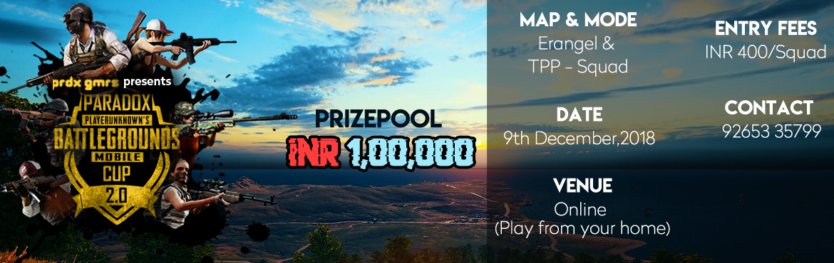 Book Online Tickets for Paradox PUBG Mobile Cup - 2.0, Surat. Paradox Gamers brings you the most hyped tournament of most loved game, Paradox PUBG Mobile Cup 2.0. This is an opportunity for every PUBG Mobile fanatic to showcase their skills and win prizes worth INR 1,00,000!Prizes to be given away for top 25 sq