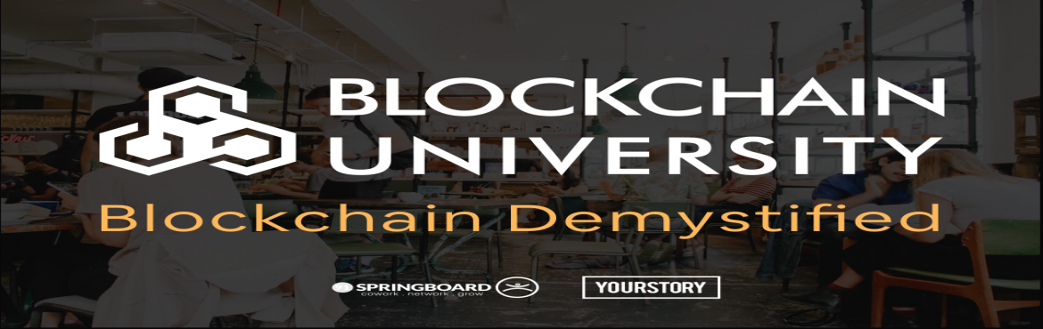 Book Online Tickets for Blockchain Demystified By The Blockchain, Bengaluru. Agenda: Basics of Blockchain, Industry Use Cases For Beginners or Intermediate   Blockchain, as a technology is being tagged as the \'next big thing\'. But there are very few people who understand the core principles of this technology. In our