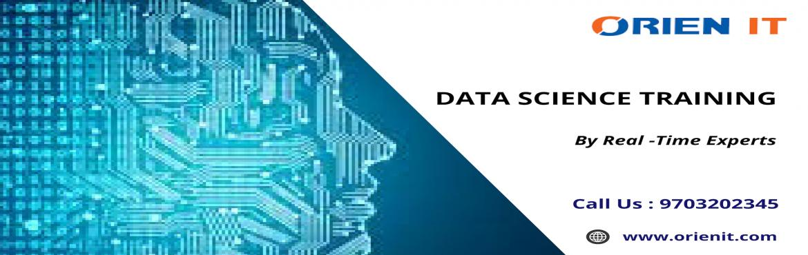 Data Science Training In Hyderabad at the Orien IT is aimed at leverage knowledge regarding all the opportunities for career growth in this field. Reg
