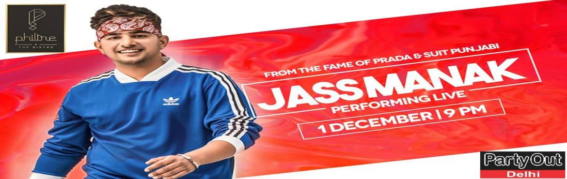 Book Online Tickets for Jass Manak Live By Party Out Delhi, Gurugram. Enjoy the Sensational Hits of JASS MANAK- Performing Live at Philtre The Bistro on 1st December After The Grand Success OfBelly Dancing Event Last Weekend, Party Out Delhi Brings You Jass Manak, The Voice Behind the Famous Punjabi Hits- Suit Pu
