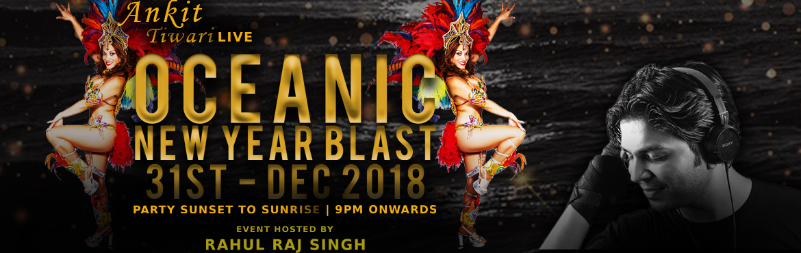 Book Online Tickets for OCEANIC NEW YEAR BASH 31st DECEMBER PART, Mumbai. ** Experience the best\