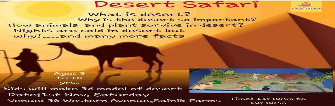 Book Online Tickets for Desert Safari at Orange Octopus, Delhi. Kids will learn about interesting facts on Desert.   * What is Desert? * Why is Desert so important? * How animals & plants survive in desert? * Nights are cold in deserts but why? * Do Deserts have seasons? * Do hot desert ever get cold? *