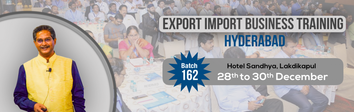 Book Online Tickets for EXPORT-IMPORT Business Training from 28-, Hyderabad. This Export Import Business training is aimed at Small and Medium companies who aspire to take their business to International markets. The workshop is conceived to help CEO /owner-managers / Senior executives of Indian companies who wish to develop